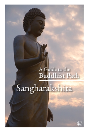 A Guide to the Buddhist Path by Sangharakshita