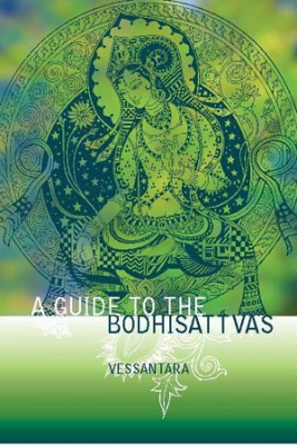 A Guide to the Bodhisattvas by Vessantara