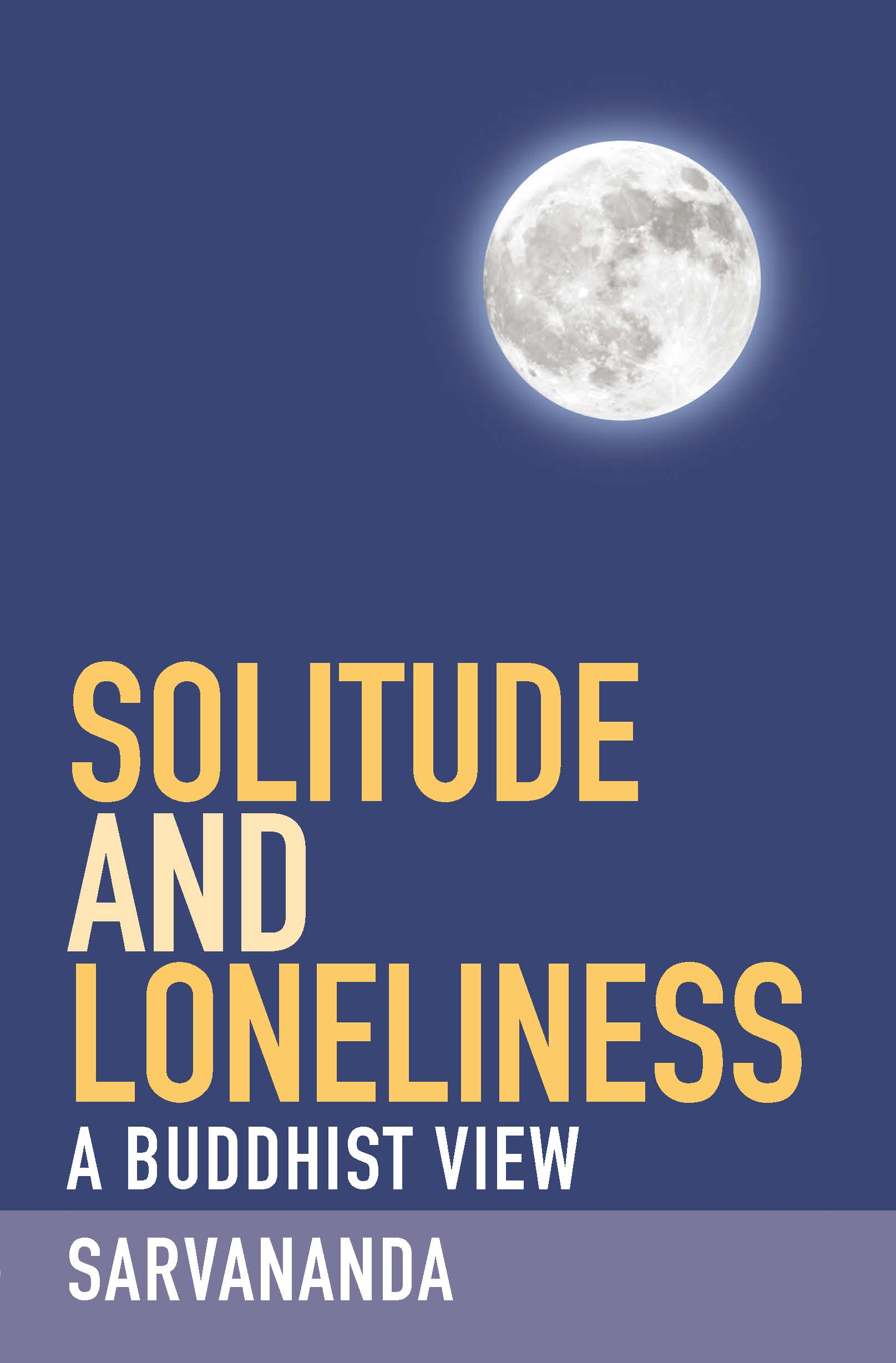 Solitude and Loneliness: A modern Buddhist view
