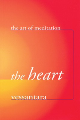 The Heart by Vessantara