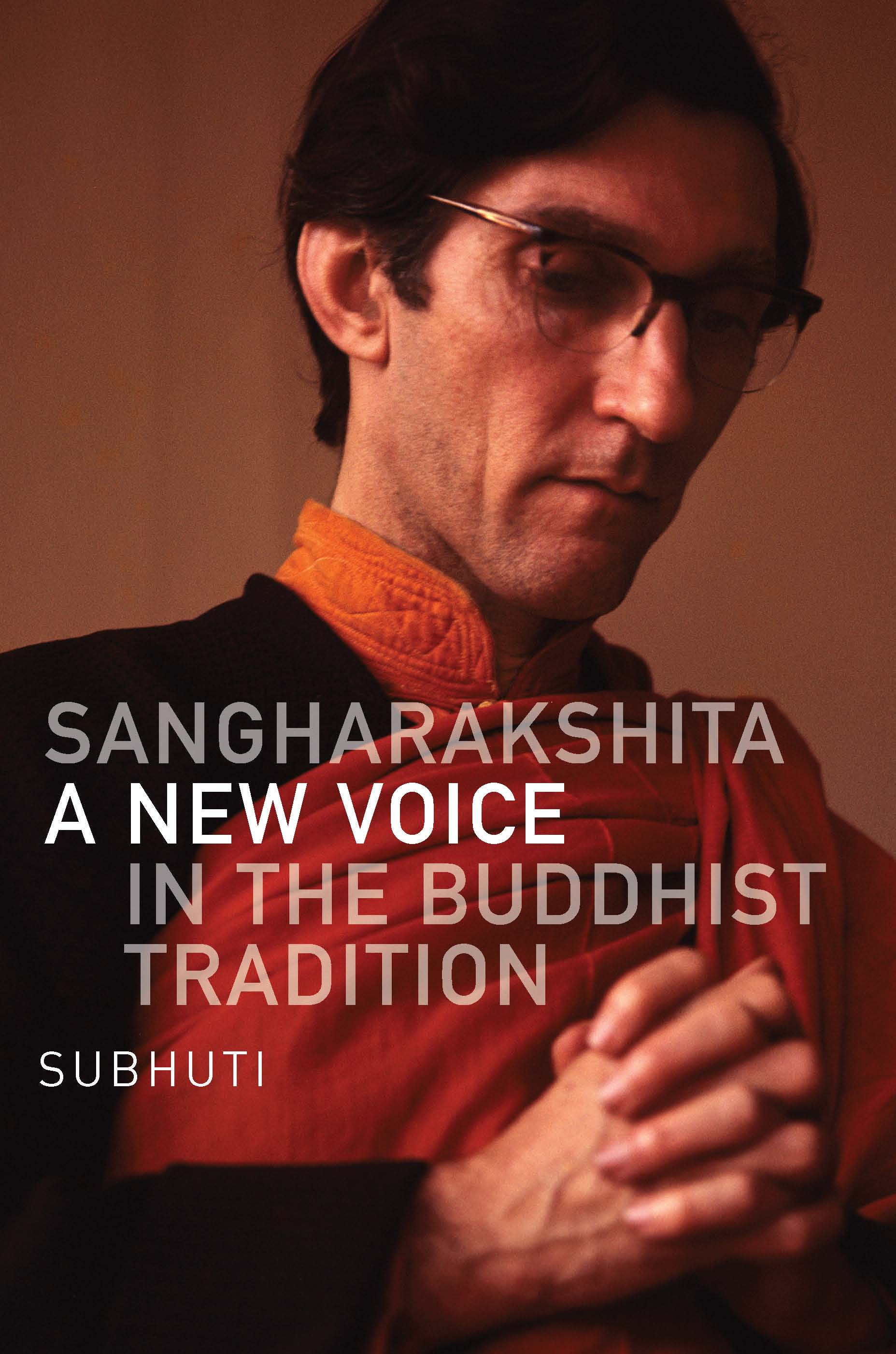 Subhuti's Sangharakshita: A New Voice in the Buddhist Tradition