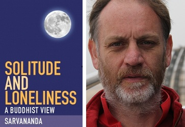 Catch Sarvananda, author of 'Solitude and Loneliness', this Wednesday at the Cambridge Buddhist Centre