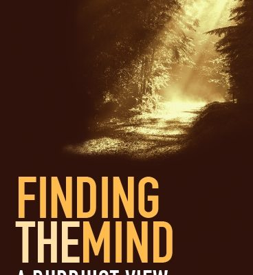 Finding the Mind: A Buddhist View by Robin Cooper ( Ratnaprabha )