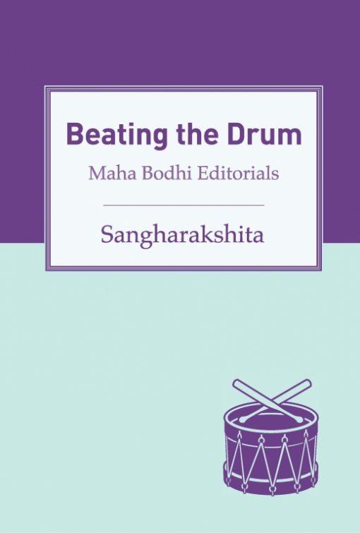 Beating the Drum: Maha Bodhi Editorials by Sangharakshita