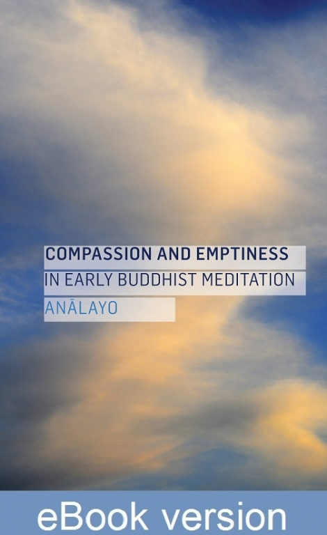 Compassion and Emptiness in Early Buddhist Meditation DRM-free Ebook (epub & mobi formats) by Anālayo