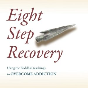 Eight Step Recovery: Using the Buddha's Teachings to Overcome Addiction by Dr. Paramabandhu GrovesTitle page