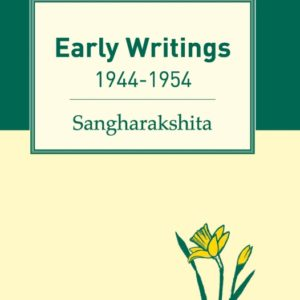 Early Writings by Sangharakshita