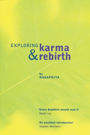 Exploring Karma & Rebirth by Nagapriya