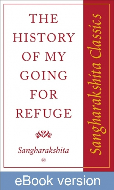 The History of My Going for Refuge DRM-free eBook (epub & mobi formats) by Sangharakshita