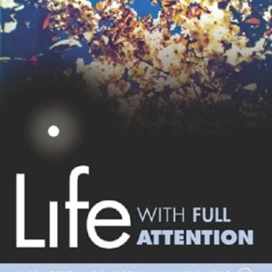 Life With Full Attention DRM-free eBook (epub & mobi formats) by Maitreyabandhu