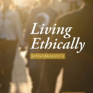 Living Ethically DRM-free eBook (epub & mobi formats) by Sangharakshita