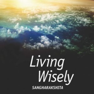 Living Wisely DRM-free eBook (epub & mobi formats) by Sangharakshita