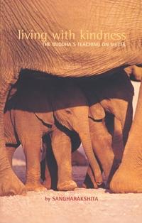 Living with Kindness: The Buddha's Teaching on Metta by Sangharakshita