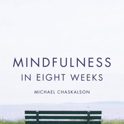 Mindfulness in Eight Weeks by Kulananda