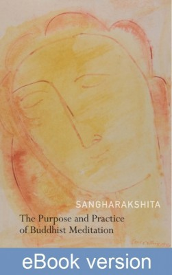 The Purpose and Practice of Buddhist Meditation DRM-free ebook (epub & mobi formats) by Sangharakshita