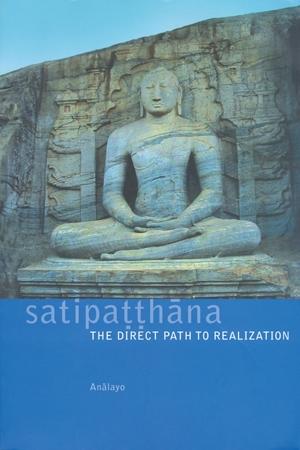 Satipatthana The Direct Path to Realization by AnālayoTitle page