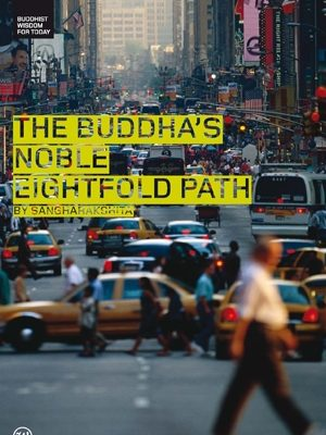 The Buddha's Noble Eightfold Path by Sangharakshita