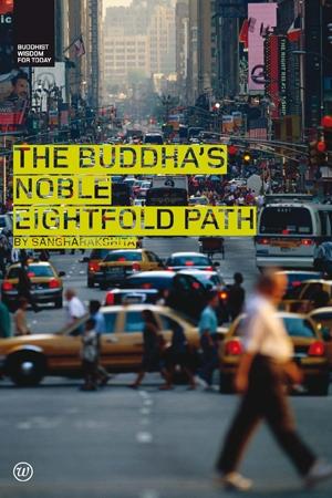 The Buddha's Noble Eightfold Path by Sangharakshita