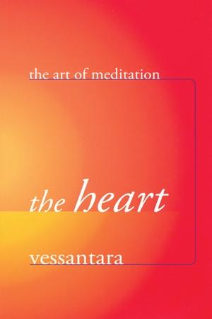 The Heart by Vessantara