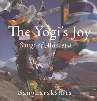 The Yogi's Joy: Songs of Milarepa by Sangharakshita