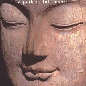 The Buddhist Vision: A Path to Fulfilment by Subhuti