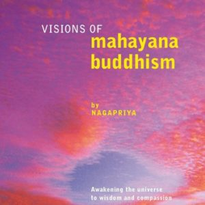 Visions of Mahayana Buddhism DRM-free ebook (epub & mobi formats) by Nagapriya