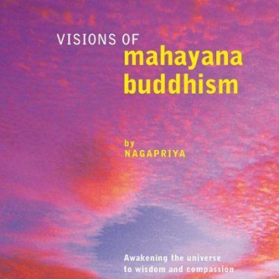 Visions of Mahayana Buddhism DRM-free ebook (epub & mobi formats) by Nagapriya