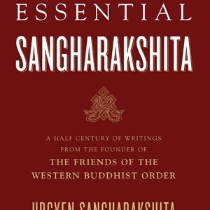 The Essential Sangharakshita by Sangharakshita