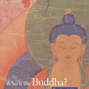 Who is the Buddha? by Sangharakshita