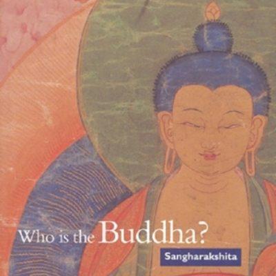 Who is the Buddha? DRM-free eBook (epub & mobi formats) by Sangharakshita