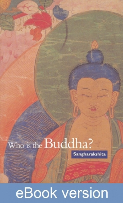 Who is the Buddha? DRM-free eBook (epub & mobi formats) by Sangharakshita