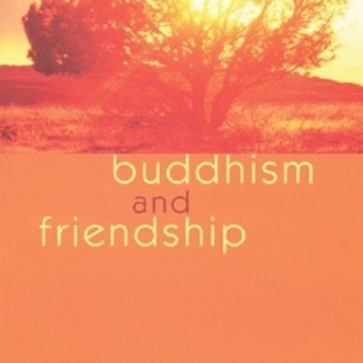 Buddhism and Friendship DRM-free eBook (epub & mobi formats) by Subhuti