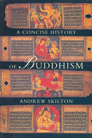 A Concise History of Buddhism by Andrew Skilton
