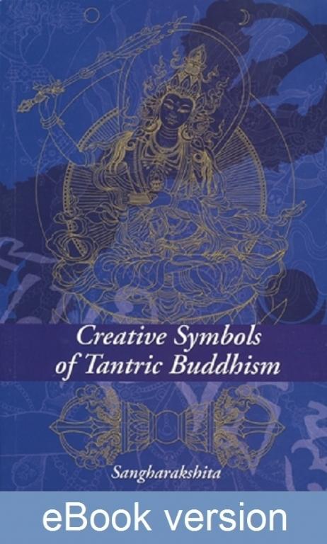 Creative Symbols of Tantric Buddhism DRM-free eBook (epub & mobi formats) by Sangharakshita