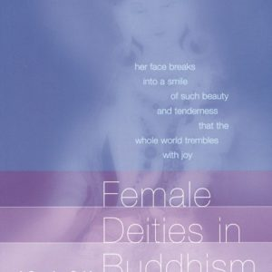 Female Deities in Buddhism by Vessantara