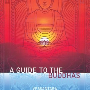 A Guide to the Buddhas by Vessantara