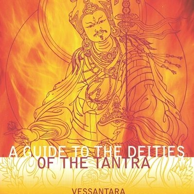 A Guide to the Deities of the Tantra by Vessantara