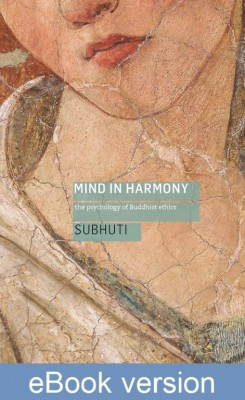Mind in Harmony: The Psychology of Buddhist Ethics DRM-free Ebook (epub & mobi formats) by Subhuti