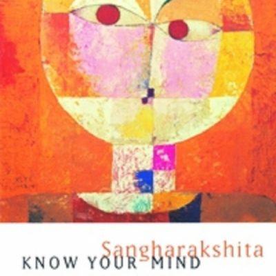 Know Your Mind DRM-free eBook (epub & mobi formats) by Sangharakshita