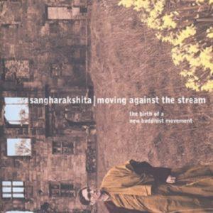 Moving Against the Stream DRM-free eBook (epub & mobi formats) by Sangharakshita