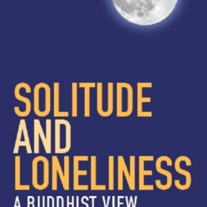 Solitude and Loneliness: A Buddhist View DRM-free eBook (epub & mobi formats) by Sarvananda