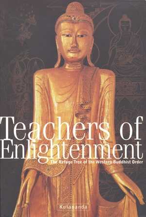 Teachers of Enlightenment: The Refuge Tree of the Western Buddhist Order by Kulananda