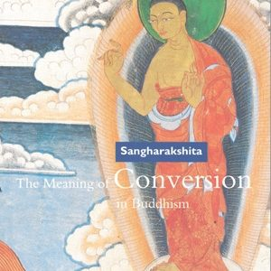 Meaning of Conversion in Buddhism by Sangharakshita