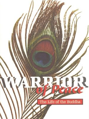 Warrior of Peace: The Life of the Buddha by Jinananda
