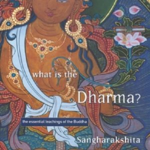 What is the Dharma? DRM-free eBook (epub & mobi formats) by Sangharakshita
