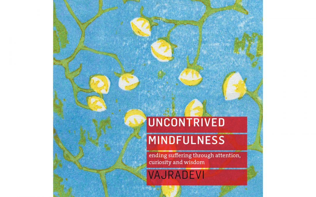 Just released: Vajradevi's 'Uncontrived Mindfulness'